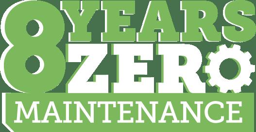 8 years zero maintenance